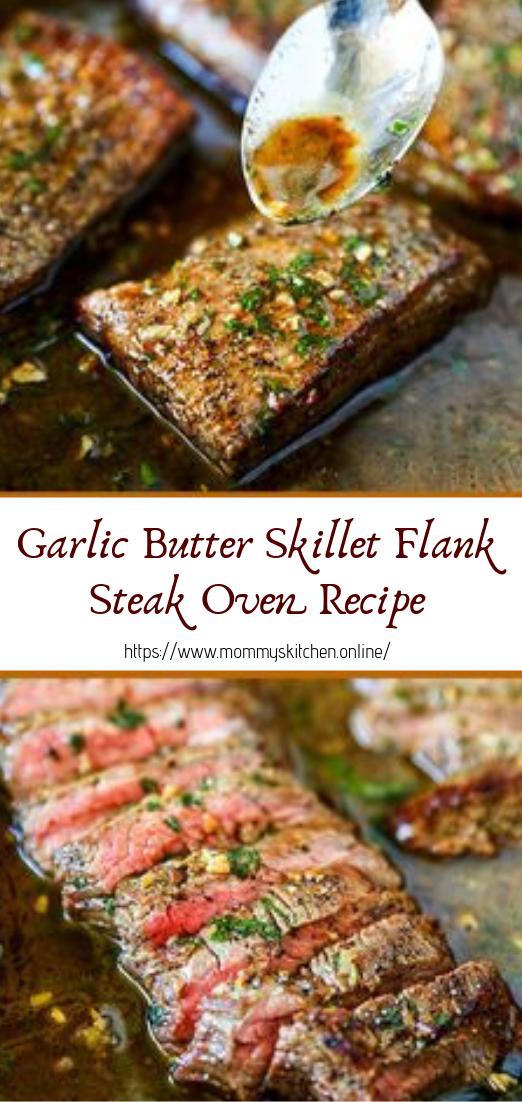 Garlic Butter Skillet Flank Steak Oven Recipe #dinnerrecipe #food