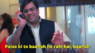 Dhandha ekdum bdiya chal rha hai aur noto ki to barish ho rahi hai, barish, Paresh Rawal as Ghungroo seth | best welcome movie meme templates & dialogue