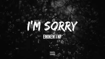I´m Sorry Lyrics - Eminem Ft. NF