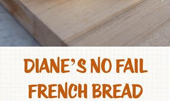 DIANE'S NO FAIL FRENCH BREAD