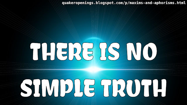 """A bright light in the middle of a black background, with radial lines and lens flare. The strongest lines and flares create the impression of an horizon, with text split over two lines, ones above and one below, reading: """"There is no simple truth"""""""