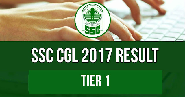 SSC CGL 2017 Tier 1: Result, Marks and Cuttoff