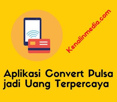 Rekomendasi Aplikasi Convert Pulsa jadi Uang Terpercaya