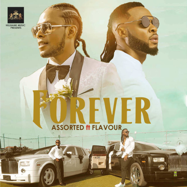 """Assorted – """"Forever"""" Ft. Flavour (Mp3 Download)"""