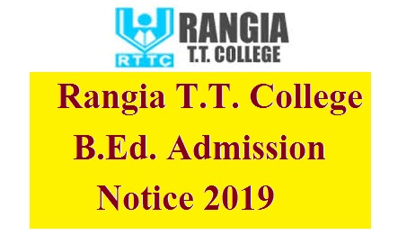 Rangia T.T. College B.Ed. Admission Notice 2019