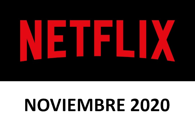 Novedades y Estrenos de Netflix España Noviembre 2020