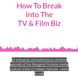 Latest Podcast - How To Break Into The TV & Film Biz