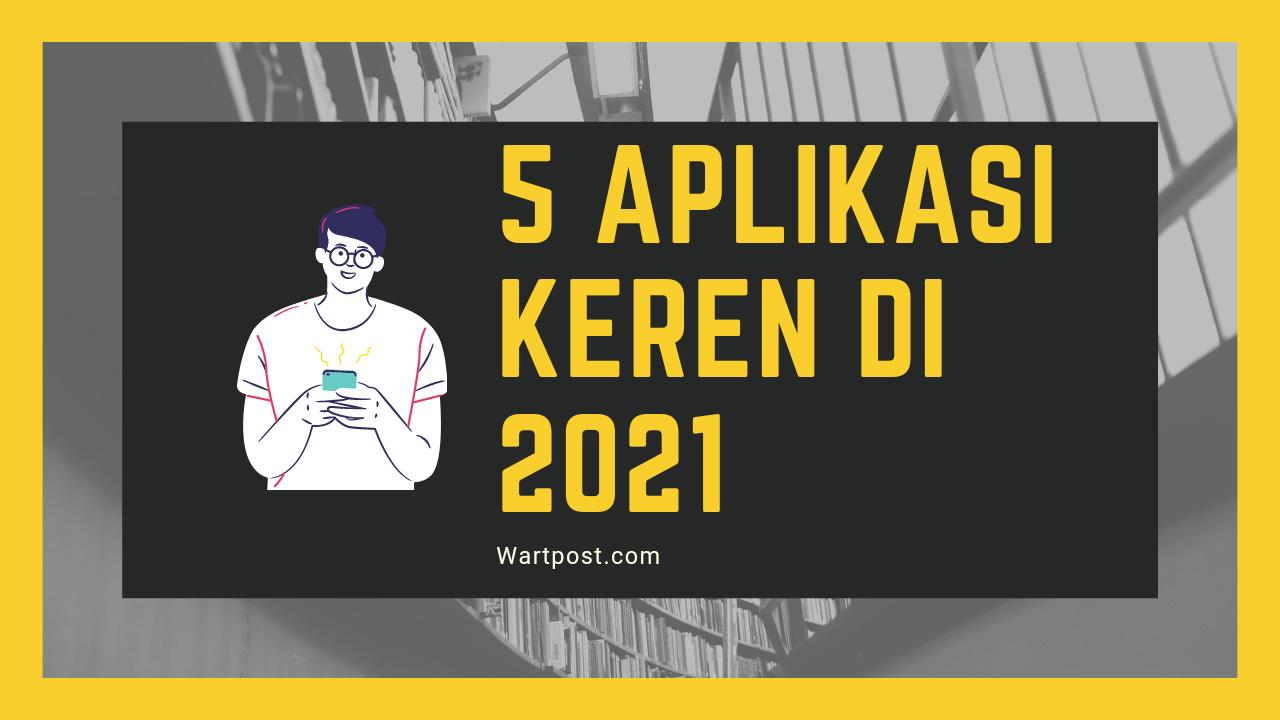 Aplikasi Keren Di 2021