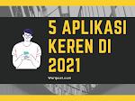 √ 5 Aplikasi Android Keren Di 2021 Yang Wajib Kamu Instal •