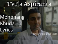 Mohbhang Khuda Lyrics TVF Aspirants