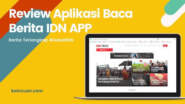 Review Aplikasi IDN App - Tempat Baca Berita Terlengkap dan Kekinian