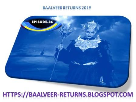 BAAL VEER RETURNS EPISODE 36
