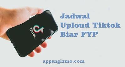 Jam Upload Tiktok Biar FYP