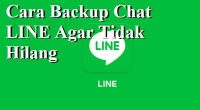 Cara Backup Chat LINE Agar Tidak Hilang