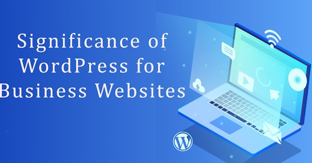 Significance of WordPress for Business Websites