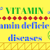 List of diseases caused by deficiency of vitamins - 2017