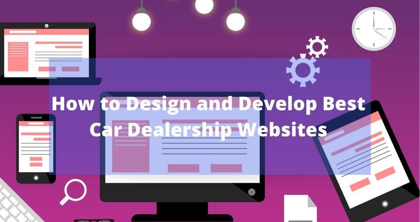 How to Design and Develop Best Car Dealership Website
