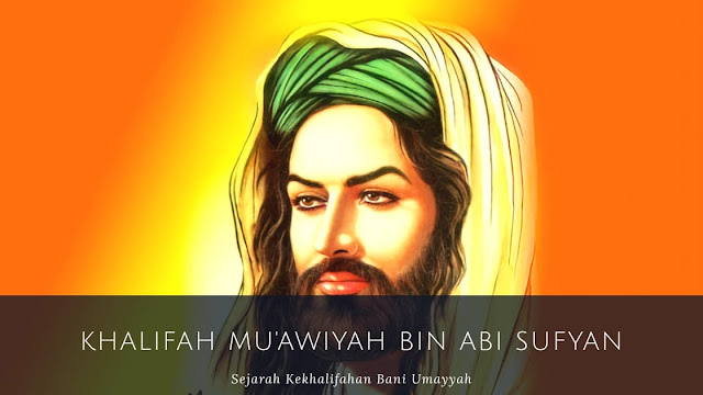 Dinasti Bani Umayyah : Khalifah Mu'awiyah bin Abi Sufyan  (40-60 H/660-680 M)