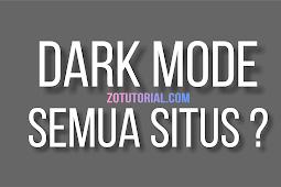 Cara Agar Semua Situs Website di Internet Menjadi Dark Mode Tanpa Terkecuali!