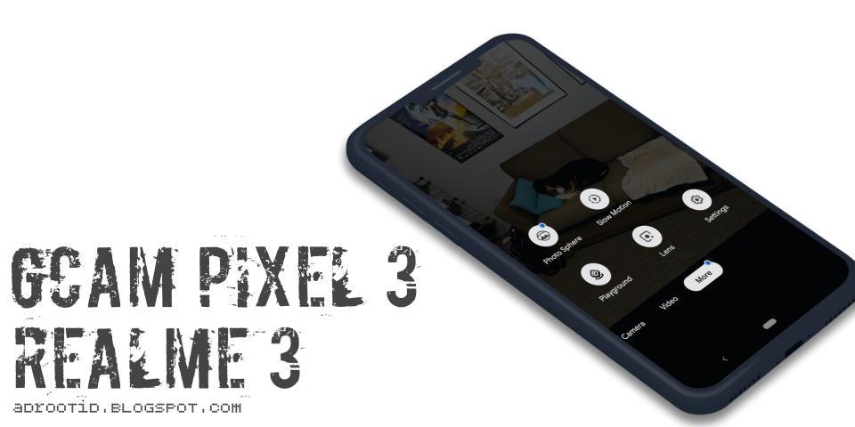 GCam Pixel 3 untuk Relame