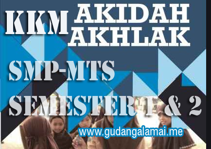 KKM Akіdаh Akhlаk MTѕ Kelas 7 semester 1 dаn 2 Format Exсеl
