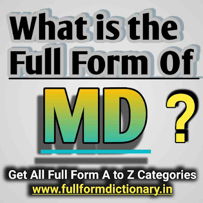 Full Form of MD, What is the full form of MD?, Abbreviations, Full Forms, MD, What is the full form of MD, Full Form of all Doctors degree and diploma, Full Name of, Full Form, What is the full form, Degree, Doctor, Full name, Md, What is the full form of md