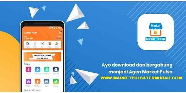 Aplikasi Market Pulsa, Aplikasi Jualan Pulsa Paling Murah