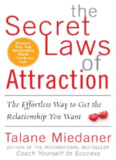 The Secret Laws of Attraction:The Effortless Way to Get the Relationship You Want.
