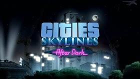 Cities: Skylines - After Dark İncelemesi