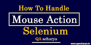 How to handle mouse in selenium - Action class in selenium -Mouse hover and keyboard event
