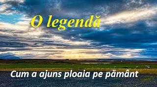 O legendă: Cum a ajuns ploaia pe pământ