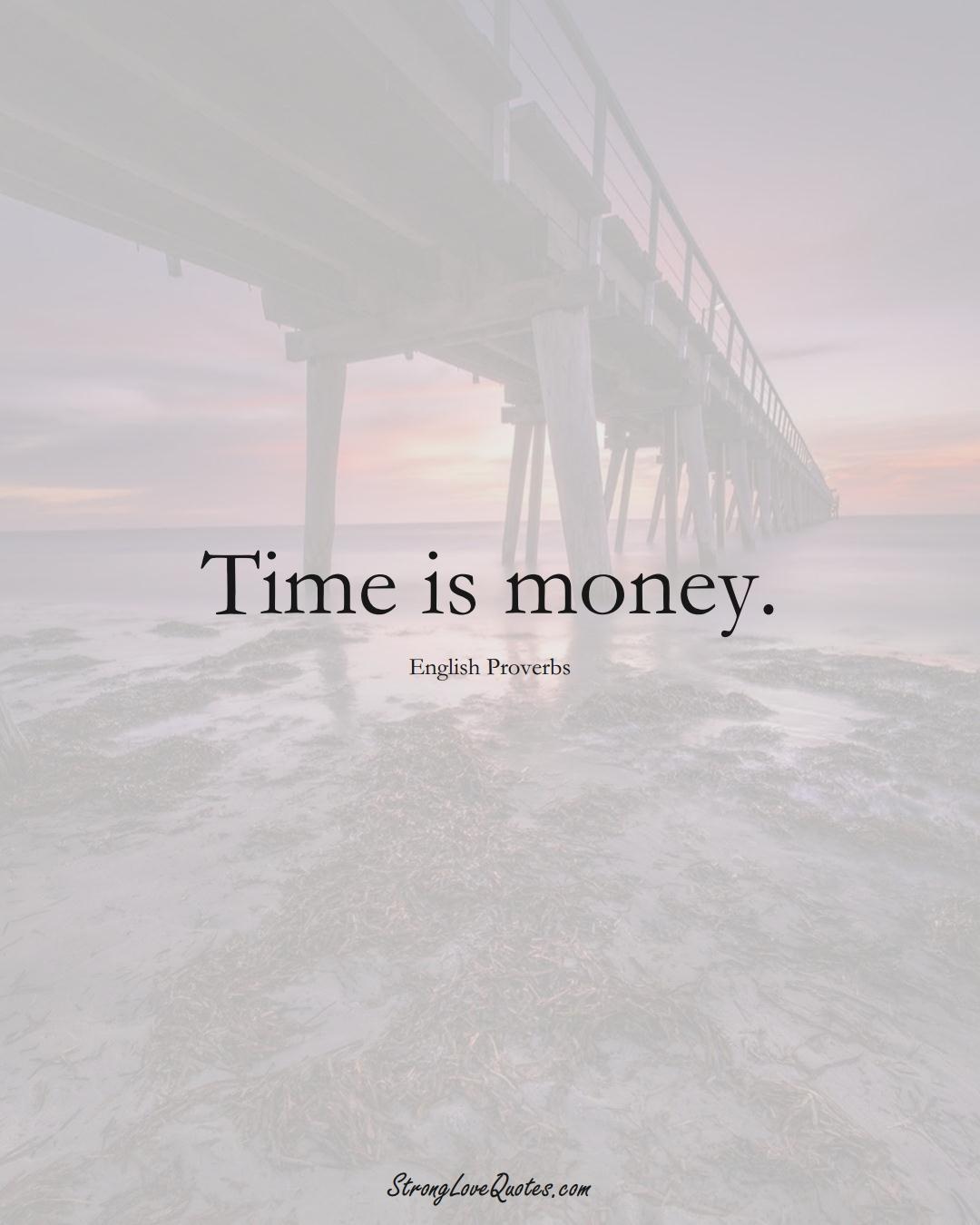 Time is money. (English Sayings);  #EuropeanSayings