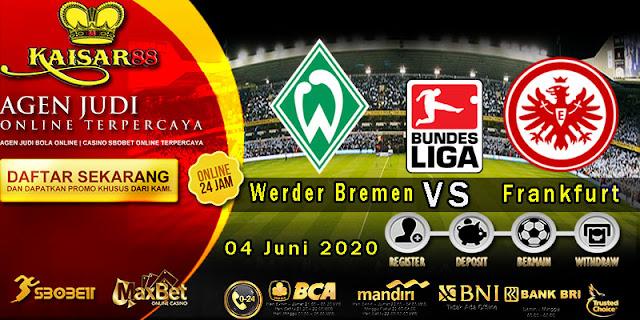 Prediksi Bola Terpercaya Liga Bundesliga Werder Bremen vs Frankfurt 04 Juni 2020