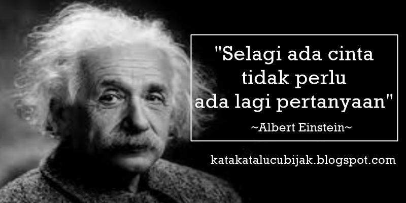 Kutipan Dan Kata Kata Bijak Albert Einstein Albert Einstein Quotes