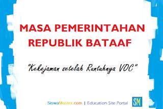 Masa Pemerintahan Republik Batavia (Bataaf)