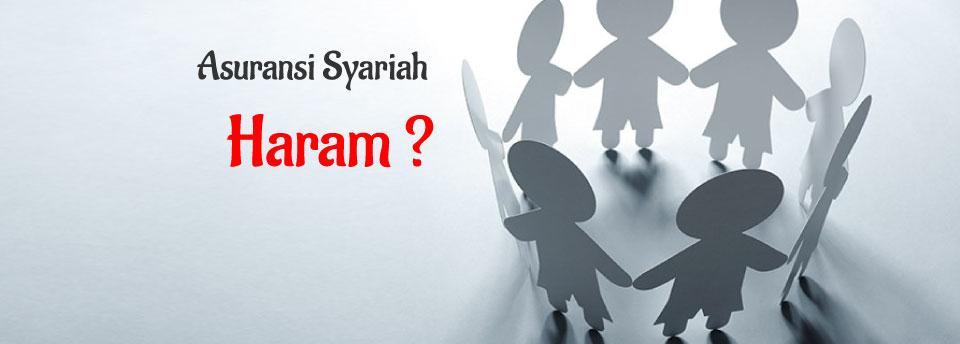 Asuransi Syariah Haram..?