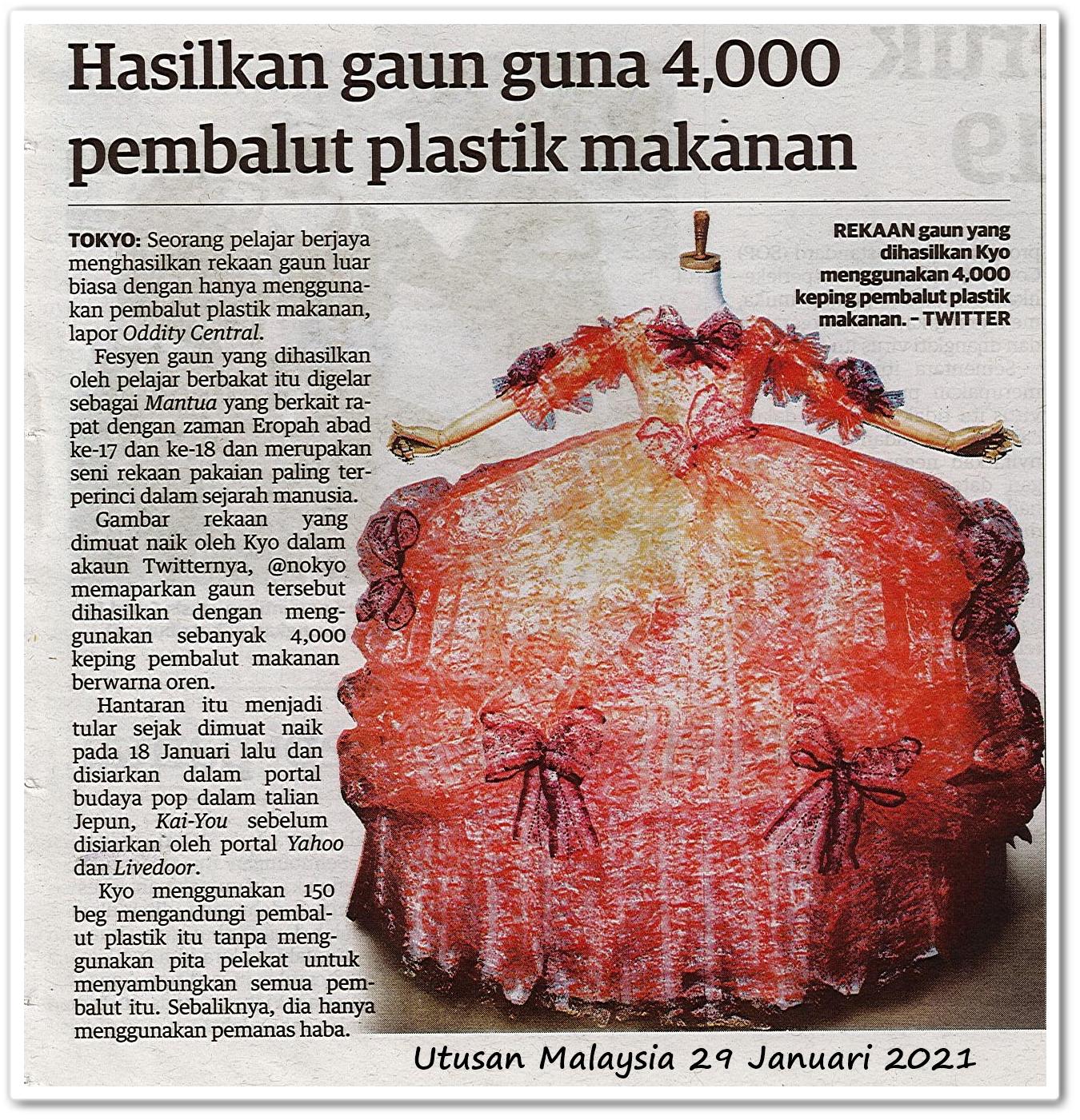 Hasilkan gaun guna 4,000 pembalut plastik makanan - Keratan akhbat Utusan Malaysia 29 Januari 2021