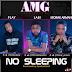 NO SLEEPING - AMG FT MORAK X LABI X PLAY || @morakofficial @freshkid @iamcheephobeat @playkid