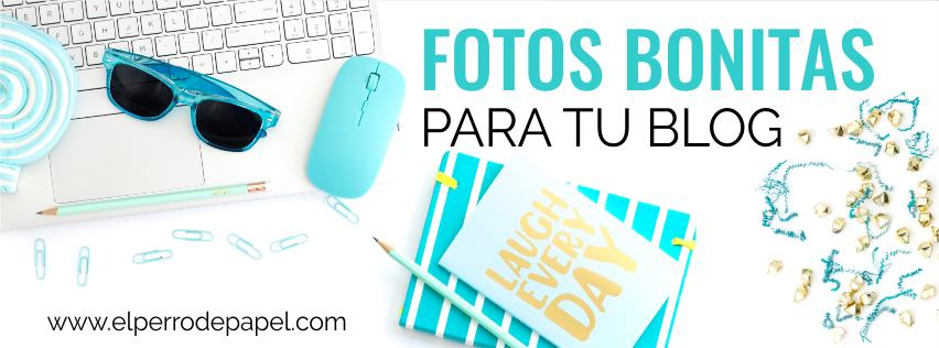 Dónde encontrar fotografías bonitas para tu Blog