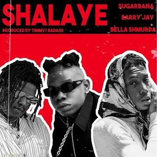 [Music] Sugarbana Ft Barry Jhay & Bella Shmurda – Shalaye