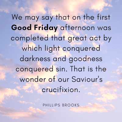 Good Friday Images with Quotes of Phillips Brooks