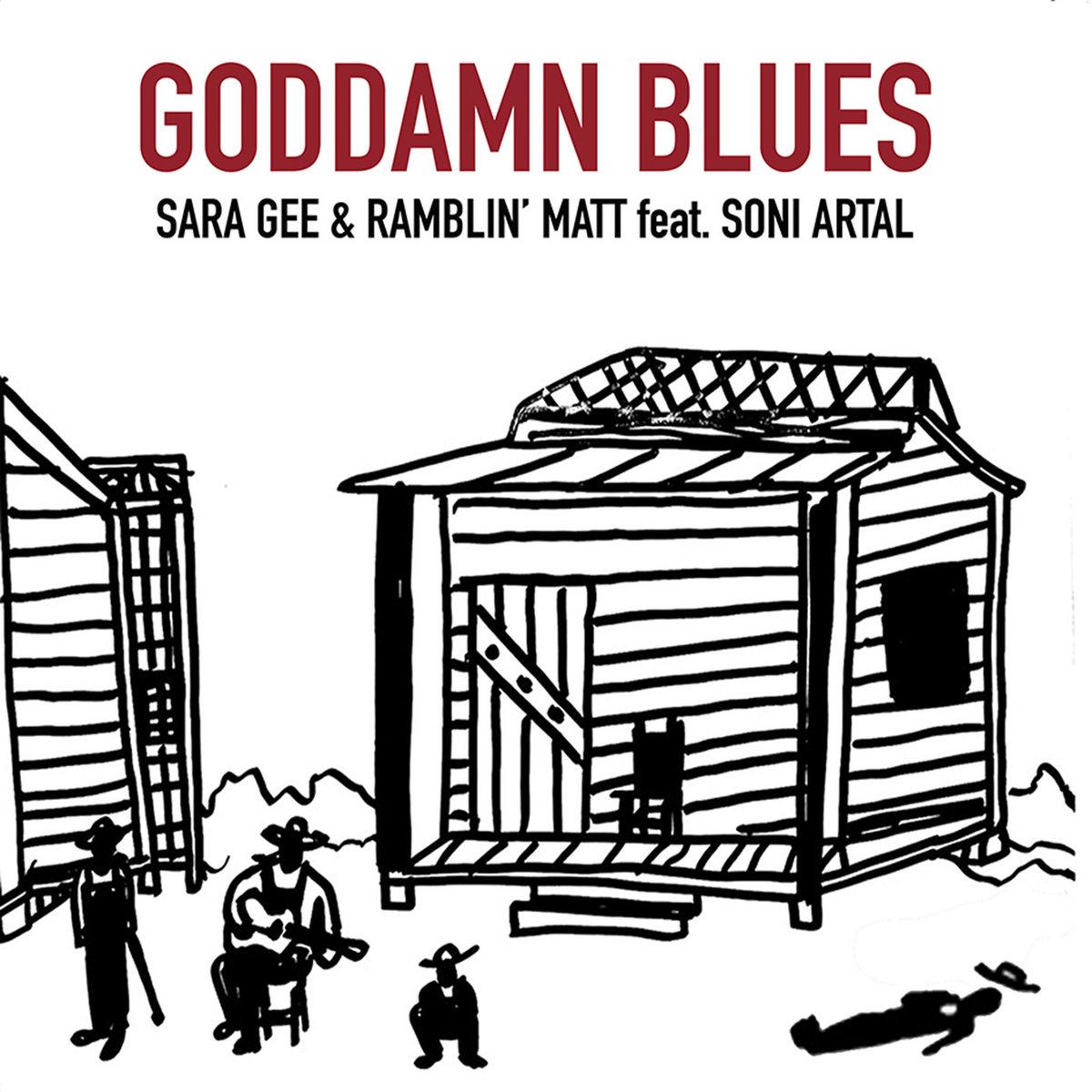 Sara Gee & Ramblin Matt feat. Soni Artal - Goddamn Blues (2020)