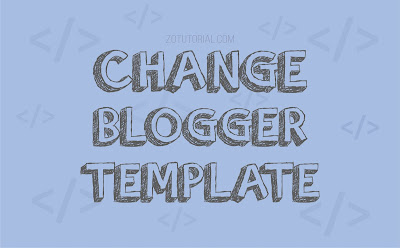 2 Cara Ganti Template Blog Website Blogger