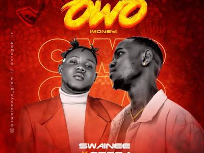 [Music] Swainee Yo Ft. Otega – Owo (Money)