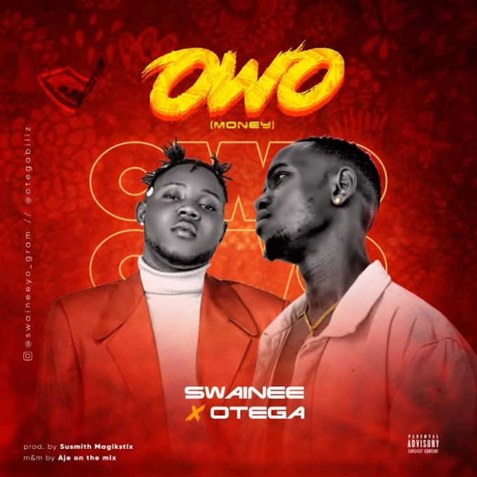 [MP3] Swainee Yo Ft. Otega – Owo (Money)