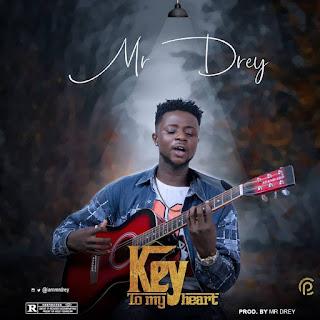 DOWNLOAD MP3 : MR DREY -- KEY TO MY HEART