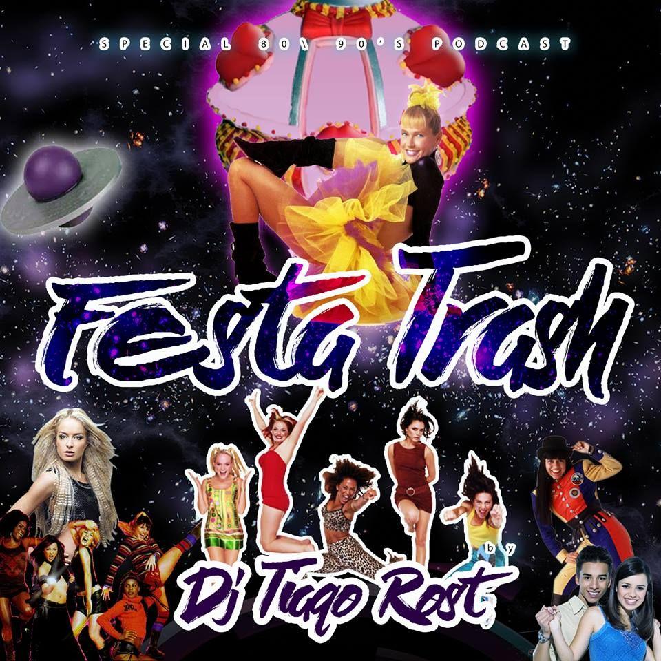 DJ Tiago Rost - FESTA TRASH (Special 80s & 90s Podcast)