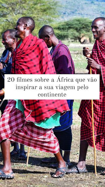 20 filmes sobre a África para inspirar sua viagem