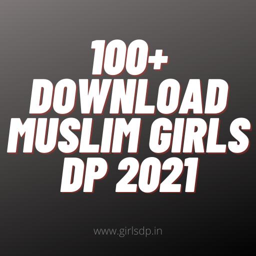 100+ Download Muslim Girls Dp|| Girls Dp 2021|| Cute girls Dp for whatsapp