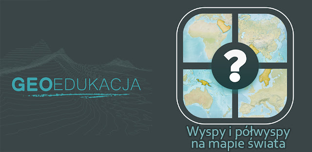 Najważniejsze wyspy i półwyspy - quiz geograficzny
